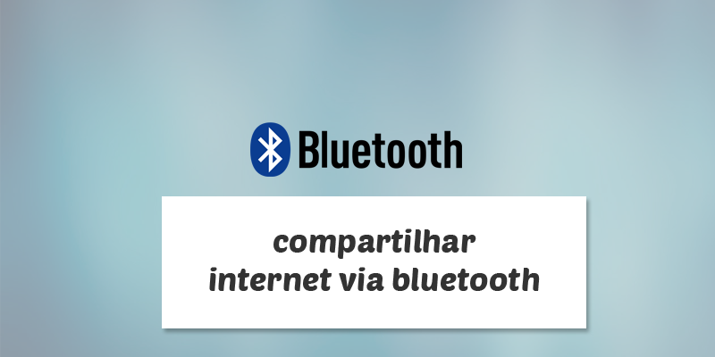 compartilhar internet via bluetooth